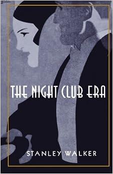 The Night Club Era by Stanley Walker (1999-08-10)