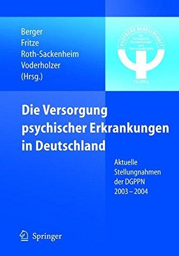 Die Versorgung psychischer Erkrankungen in Deutschland: Aktuelle Stellungnahmen der DGPPN 2003-2004
