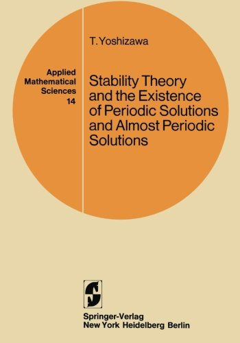 Stability Theory and the Existence of Periodic Solutions and Almost Periodic Solutions (Applied Mathematical Sciences)