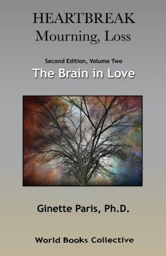Heartbreak, Mourning, Loss.  Volume 2: The Brain in Love ebook