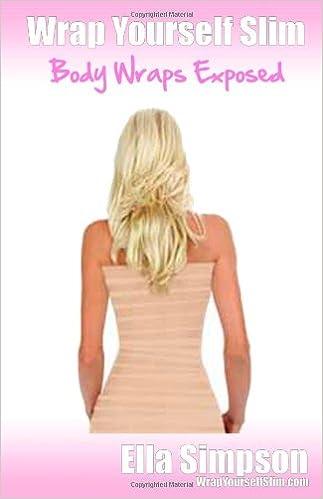 Wrap yourself slim body wraps exposed ella simpson wrap yourself slim body wraps exposed ella simpson 9781291066586 amazon books solutioingenieria Images