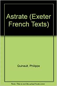 Astrate exeter french texts french edition philippe quinault edmund j campion - Philippe campion ...