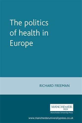 Read Online The Politics of Health in Europe (European Policy Research Unit Series MUP) PDF