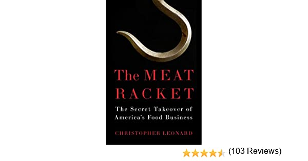 The Meat Racket: The Secret Takeover of America's Food Business ...
