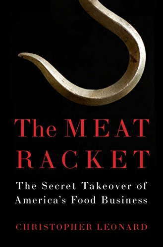 The Meat Racket: The Secret Takeover of America's Food Business (Meat The Robinsons)