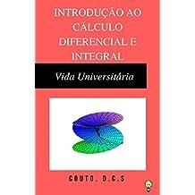 Introdução ao Cálculo Diferencial e Integral: Vida Universitária (Portuguese Edition)