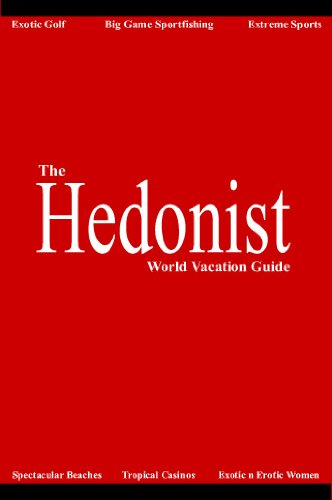 The Hedonist - World Vacation Guide
