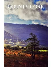 County Cork: County Cork travel notebook journal, 100 pages, contains Irish proverbs, a perfect Ireland gift or to write your own County Cork travel guide.