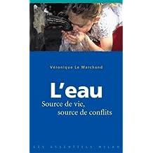 EAU, SOURCE DE VIE, SOURCE DE CONFLIT (L')