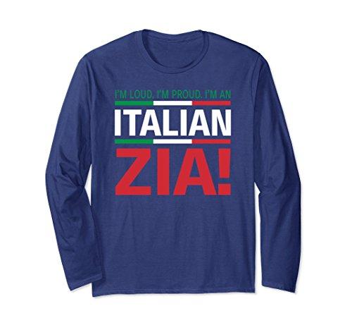 Unisex I'm Loud, I'm Proud, I'm an Italian Zia Long Sleeve Shirt 2XL - Love Zia I