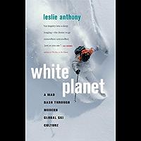 White Planet: A Mad Dash through Modern Global Ski Culture