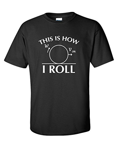 This Is How I Roll Funny Math Science Nerd T Shirt M Black