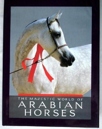 The Majestic World of Arabian Horses (Times Mirror books)