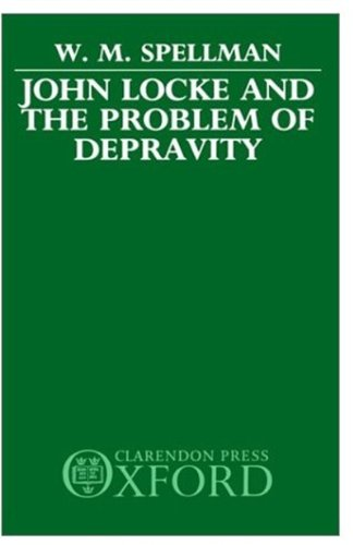John Locke and the Problem of Depravity by W M Spellman
