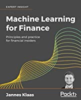 Machine Learning for Finance: Principles and practice for financial insiders Front Cover