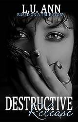 Destructive Release (A Destructive Novel)