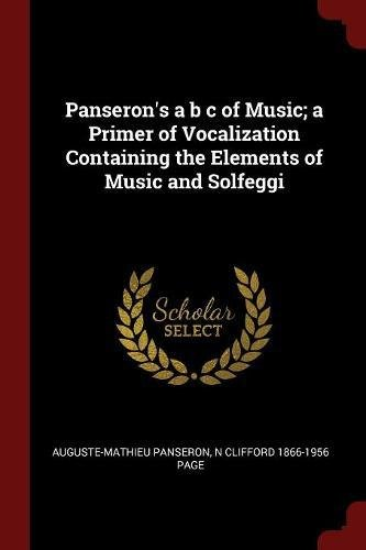 Panseron's a b c of Music; a Primer of Vocalization Containing the Elements of Music and Solfeggi