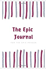 The Epic Journal: For The Epic Person Paperback