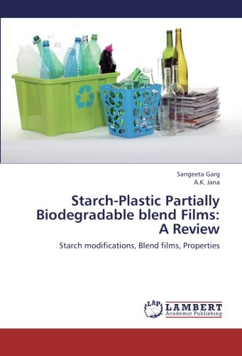 Starch-Plastic Partially Biodegradable blend Films: A Review ...