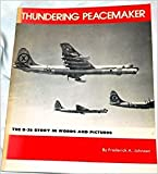 img - for Thundering Peacemaker: The B-36 Story in Words and Pictures book / textbook / text book