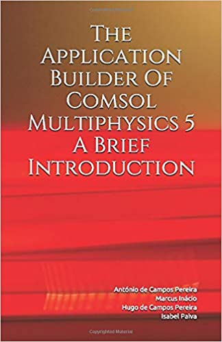 The Application Builder of COMSOL Multiphysics 5 - A Brief Introduction