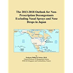 The 2013-2018 Outlook for Non-Prescription Decongestants Excluding Nasal Sprays and Nose Drops in Japan