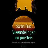 Vreemdelingen en priesters: christelijke missie in een postchristelijke omgeving
