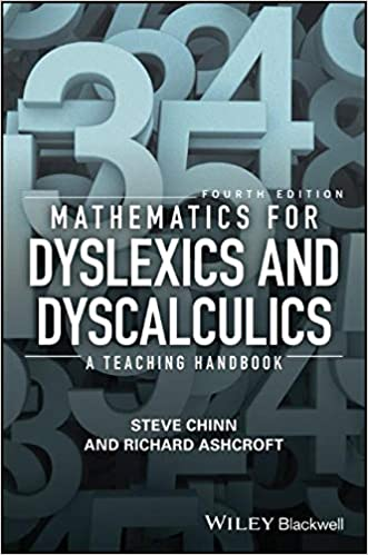 Mathematics for Dyslexics and Dyscalculics: A Teaching