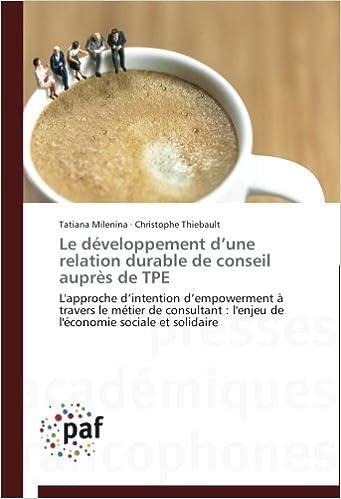 Le développement d'une relation durable de conseil auprès de TPE: L'approche d'intention d'empowerment à travers le métier de consultant : l'enjeu de l'économie sociale et solidaire pdf