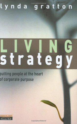 Living Strategy  Putting People At The Heart Of Corporate Purpose