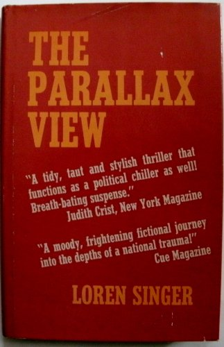 The Parallax View (1970) (Book) written by Loren Singer