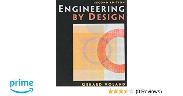 Engineering by design 2nd edition gerard voland 9780131409194 engineering by design 2nd edition gerard voland 9780131409194 amazon books fandeluxe Gallery