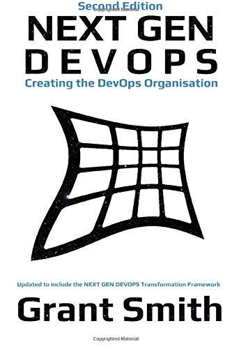 Next Gen DevOps  Creating The DevOps Organisation  Second Edition
