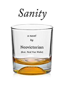 Sanity: a Novel by [X, Neovictorian]