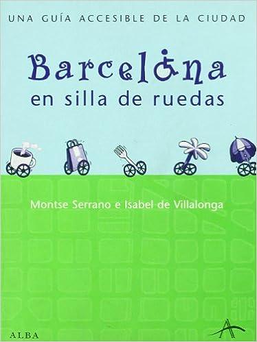 Barcelona en silla de ruedas : una guía accesible de la ...