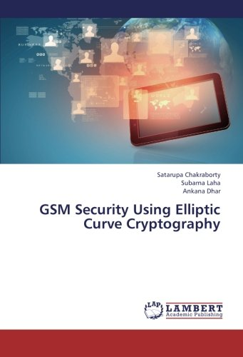 GSM Security Using Elliptic Curve Cryptography ()