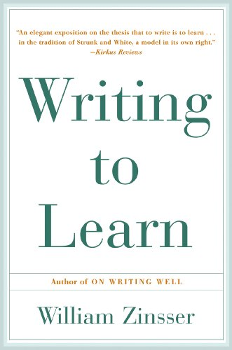 - Writing to Learn: How to Write - and Think - Clearly About Any Subject at All