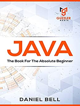 Java: A Step-by-Step Guide for beginners ( The book for