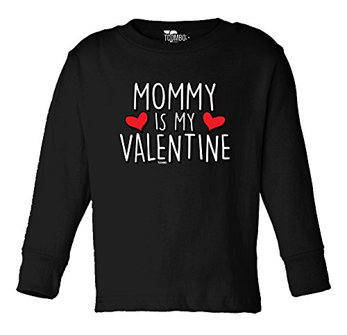 Mommy Is My Valentine - Love Valentine Day Gift Toddler Little Boy Long Sleeve T-Shirt (4T, Black)