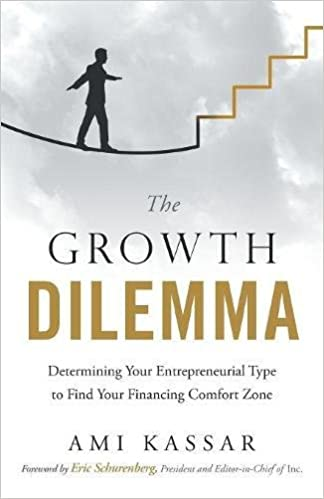 Download the growth dilemma determining your entrepreneurial type ebook the growth dilemma determining your entrepreneurial type to find your financing comfort zone tags fandeluxe Image collections
