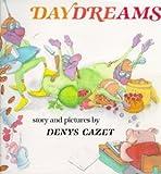 Daydreams, Denys Cazet, 0531084817