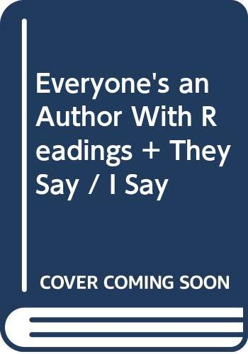 "Everyone's an Author with Readings and ""They Say/I Say"" (Second Edition)"