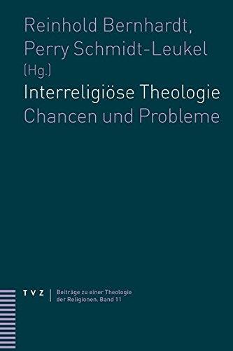 Interreligiöse Theologie: Chancen und Probleme (Beitrage Zu Einer Theologie der Religionen) (Beiträge zu einer Theologie der Religionen, Band 11)