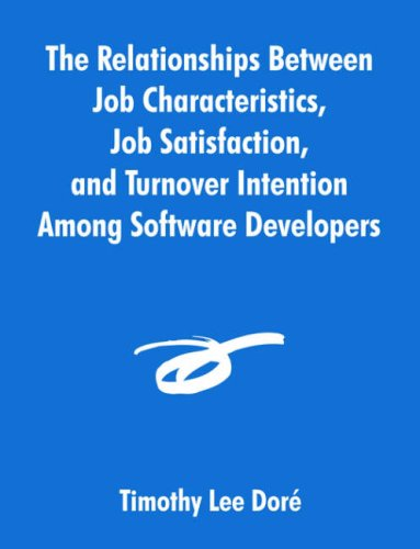 The Relationships Between Job Characteristics, Job Satisfaction, and Turnover Intention Among Software Developers PDF