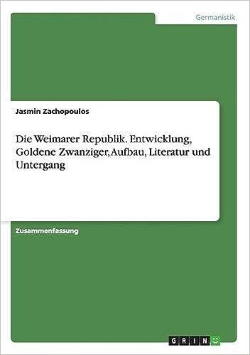 Die Weimarer Republik Entwicklung Goldene Zwanziger Aufbau