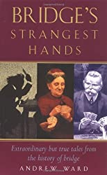Bridge's Strangest Hands: Extraordinary but True Tales from the History of Bridge