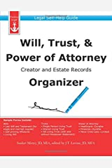 Will, Trust, & Power of Attorney Creator and Estate Records Organizer: Legal Self-Help Guide Paperback
