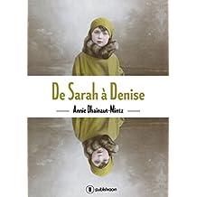De Sarah à Denise: Un témoignage bouleversant (French Edition)