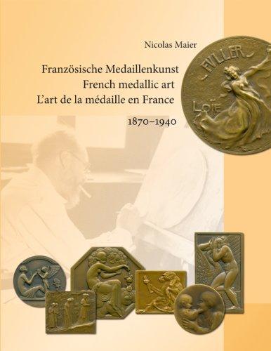 Medallic Art - French medallic art 1870-1940