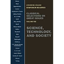 Science, Technology, and Society: Voulume VIII (Lynchburg College Symposium Readings) (Volume 8)